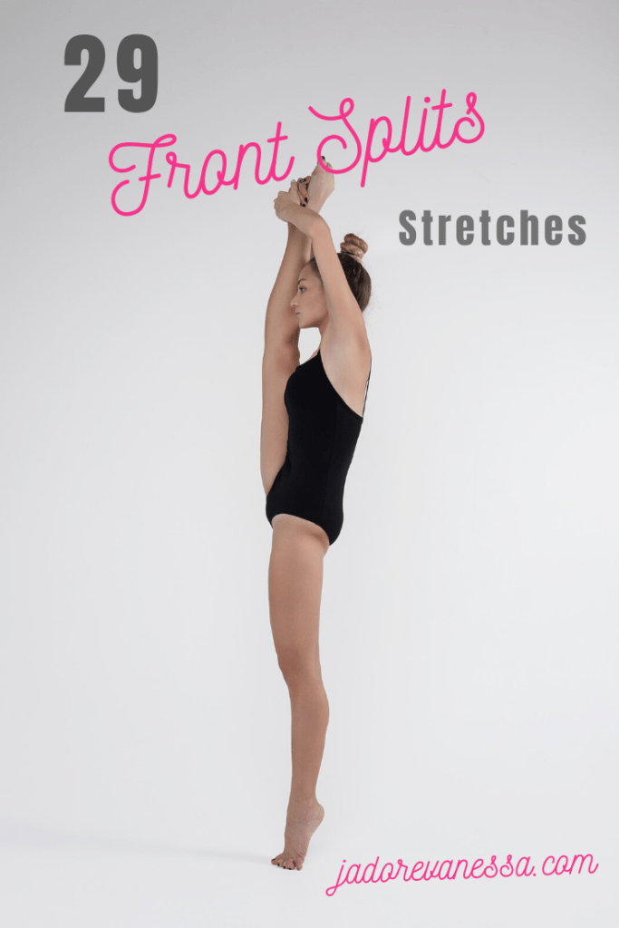 29 Stretches For Your Front Splits